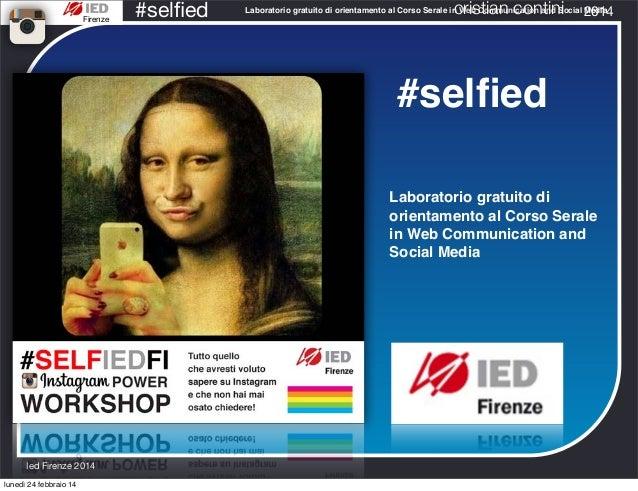 Firenze  #selfied  cristian contini  2014  Laboratorio gratuito di orientamento alCorso Serale in Web Communication and So...