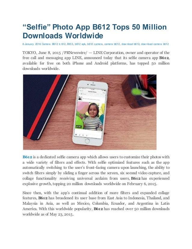 """Selfie"""" photo app b612 tops 50 million downloads worldwide"""