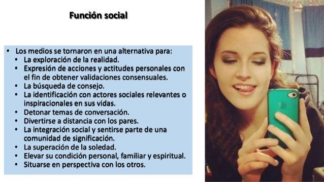 Texto Función social • Los medios se tornaron en una alternativa para: • La exploración de la realidad. • Expresión de acc...