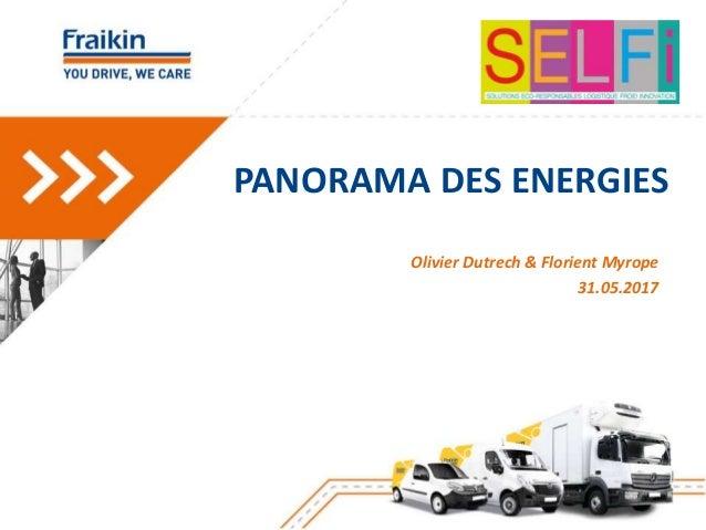 PANORAMA DES ENERGIES Olivier Dutrech & Florient Myrope 31.05.2017