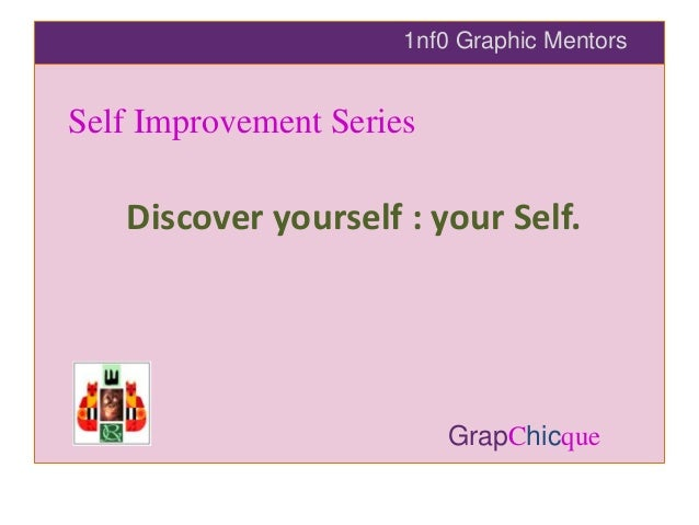 1nf0 Graphic Mentors Self Improvement Series Discover yourself : your Self. GrapChicque