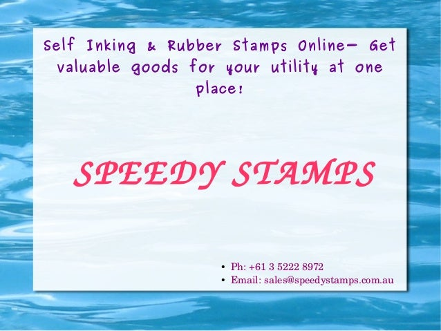 Self Inking & Rubber Stamps Online- Get valuable goods for your utility at one place!  SPEED YSTAMPS ● ●  Ph:+6135222...
