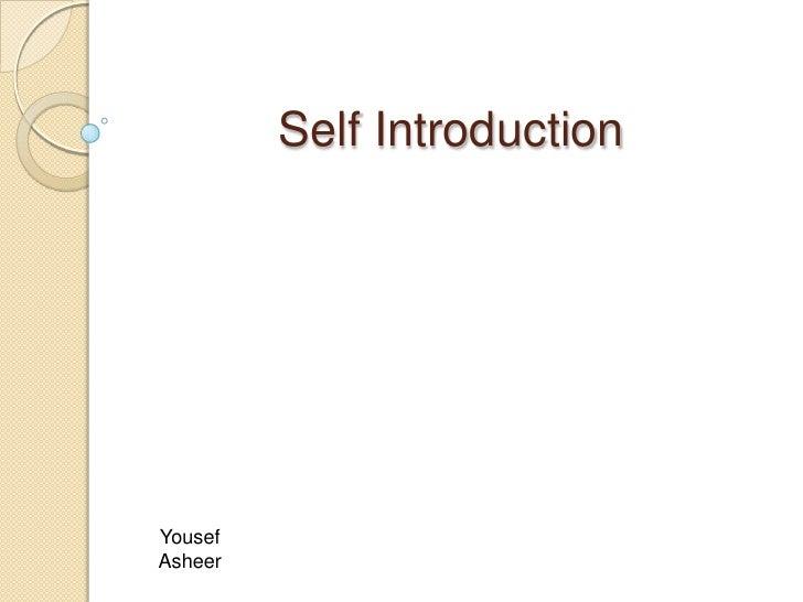 Self Introduction<br />Yousef Asheer<br />