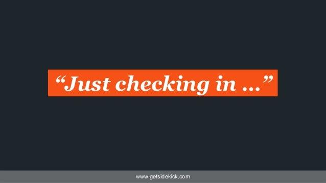 """www.getsidekick.com """"Just checking in …"""""""