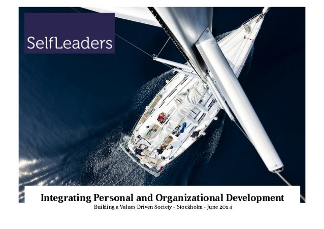 Integrating Personal and Organizational Development Building a Values Driven Society - Stockholm - June 2014