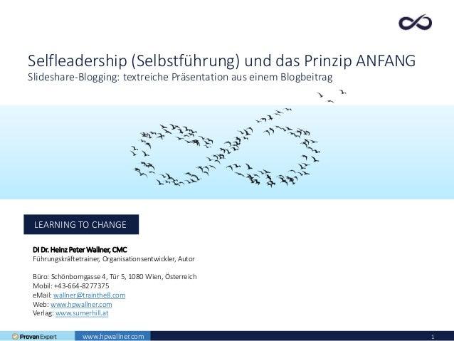 1 LEARNING TO CHANGE DI Dr. Heinz Peter Wallner, CMC Führungskräftetrainer, Organisationsentwickler, Autor Büro: Schönborn...