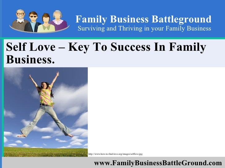 Self Love – Key To Success In Family Business.  Family Business Battleground Surviving and Thriving in your Family Busines...