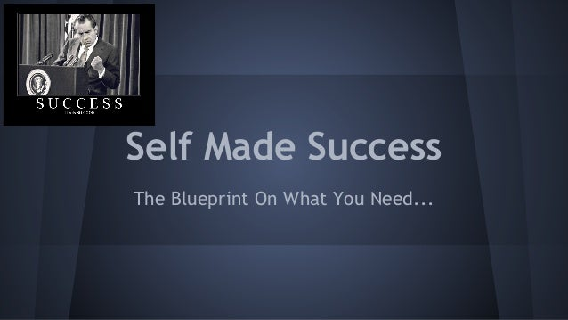 Self Made Success The Blueprint On What You Need...