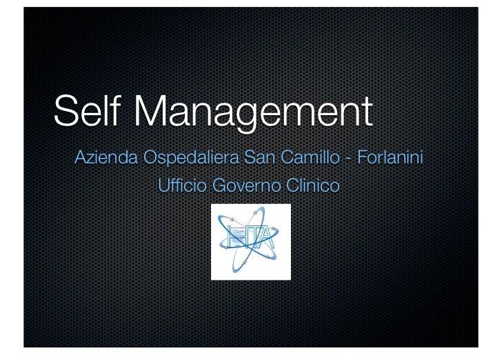 Self ManagementAzienda Ospedaliera San Camillo - Forlanini         Ufficio Governo Clinico