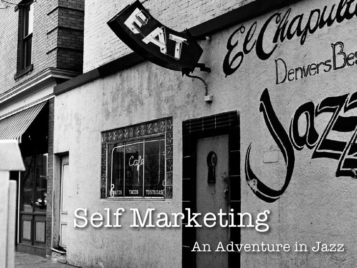Self Marketing         An Adventure in Jazz