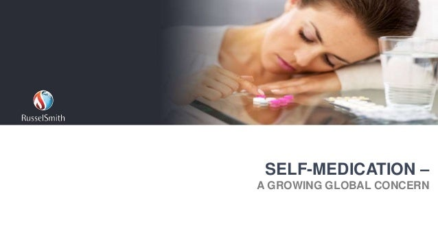 SELF-MEDICATION – A GROWING GLOBAL CONCERN