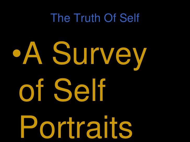 The Truth Of Self<br />A Survey of Self Portraits<br />