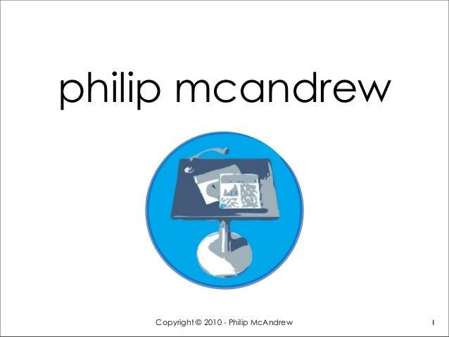 philip mcandrew Copyright © 2010 - Philip McAndrew 1