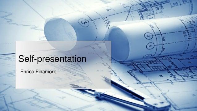 Self-presentationEnrico Finamore