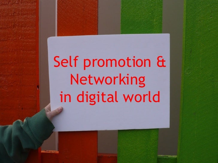 Self promotion & Networking  in digital world