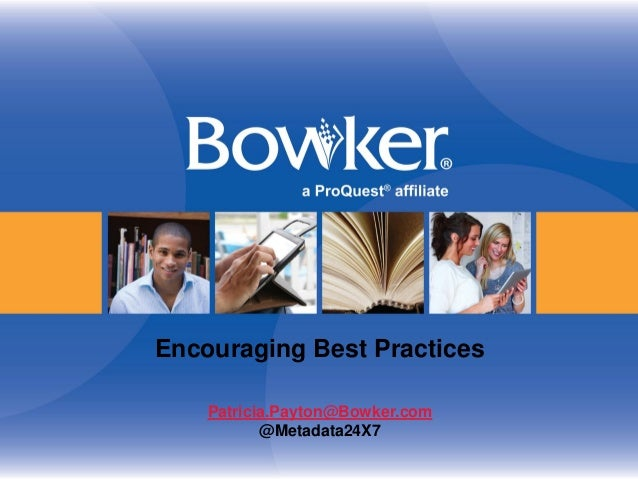 Encouraging Best Practices Patricia.Payton@Bowker.com @Metadata24X7