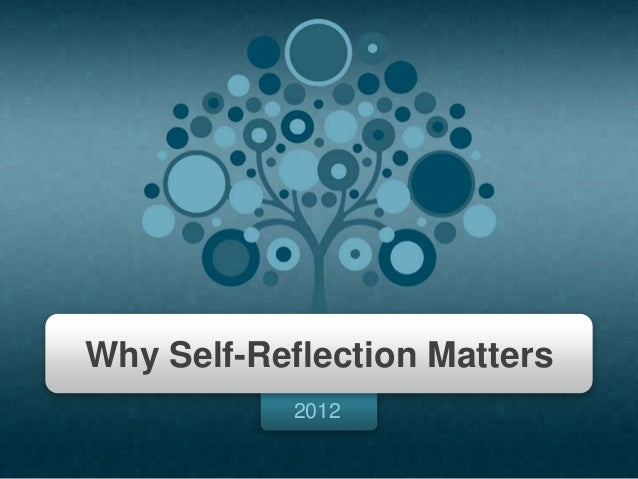 2012Why Self-Reflection Matters