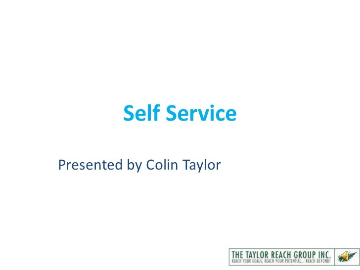 Self ServicePresented by Colin Taylor