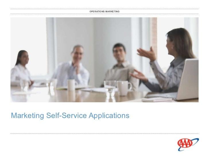 Marketing Self-Service Applications OPERATIONS MARKETING
