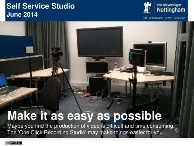 Insights and lessons learnt from the HEA funded 'Changing the Learning Landscape' mini-project to install a 'self-service' studio at Nottingham  Slide 3