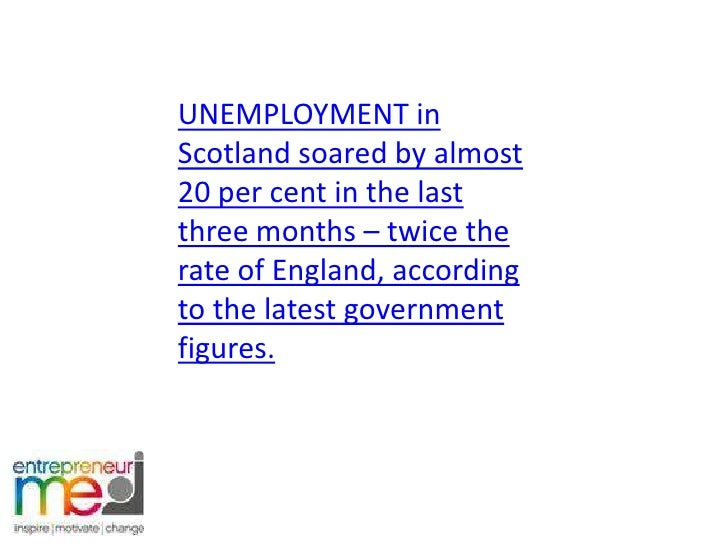 UNEMPLOYMENT in Scotland soared by almost 20 per cent in the last three months – twice the rate of England, according to t...