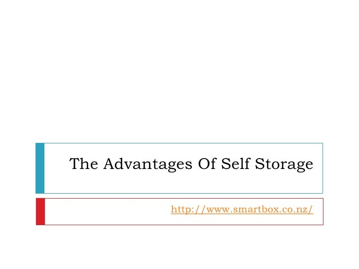 The Advantages Of Self Storage            http://www.smartbox.co.nz/