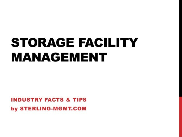 STORAGE FACILITY MANAGEMENT INDUSTRY FACTS & TIPS by STERLING-MGMT.COM