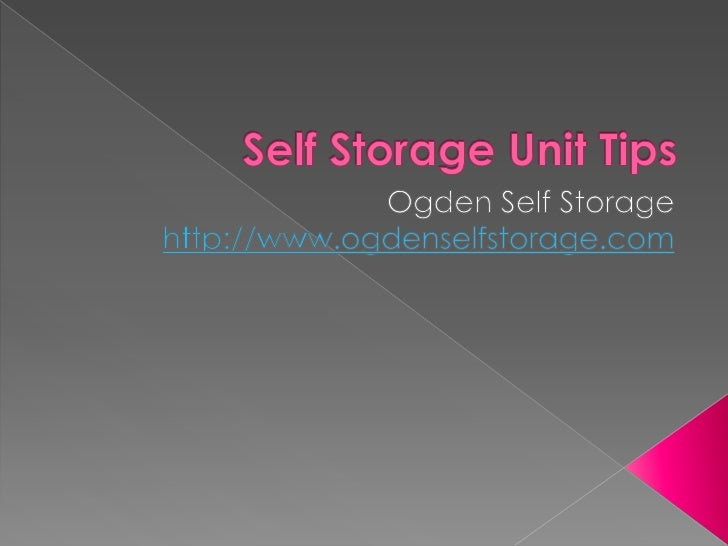 Self storage unit tips