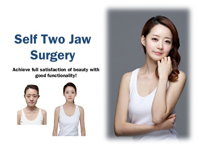 Self Two Jaw Surgery Achieve full satisfaction of beauty with good functionality!