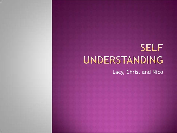 Self Understanding<br />Lacy, Chris, and Nico<br />