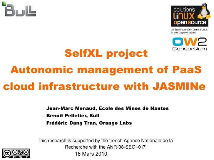 SelfXL project  Autonomic management of PaaS cloud infrastructure with JASMINe          Jean-Marc Menaud, Ecole des Mines ...