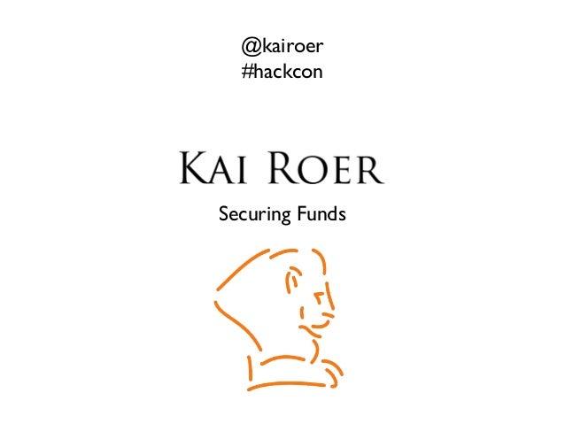 @kairoer  #hackconSecuring Funds