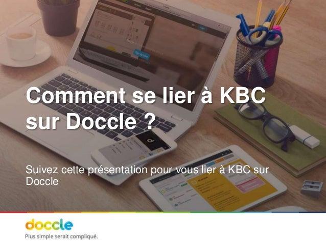 Comment se lier à KBC sur Doccle ? Suivez cette présentation pour vous lier à KBC sur Doccle