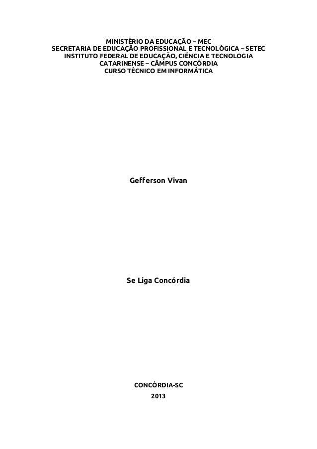 MINISTÉRIO DA EDUCAÇÃO – MEC SECRETARIA DE EDUCAÇÃO PROFISSIONAL E TECNOLÓGICA – SETEC INSTITUTO FEDERAL DE EDUCAÇÃO, CIÊN...