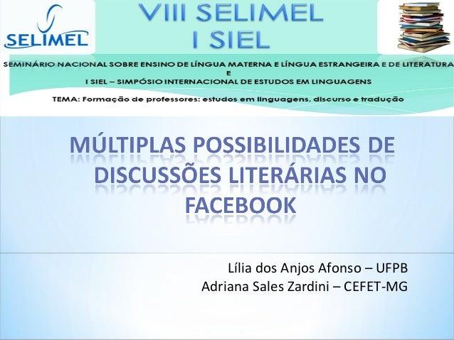 Lília dos Anjos Afonso – UFPB Adriana Sales Zardini – CEFET-MG
