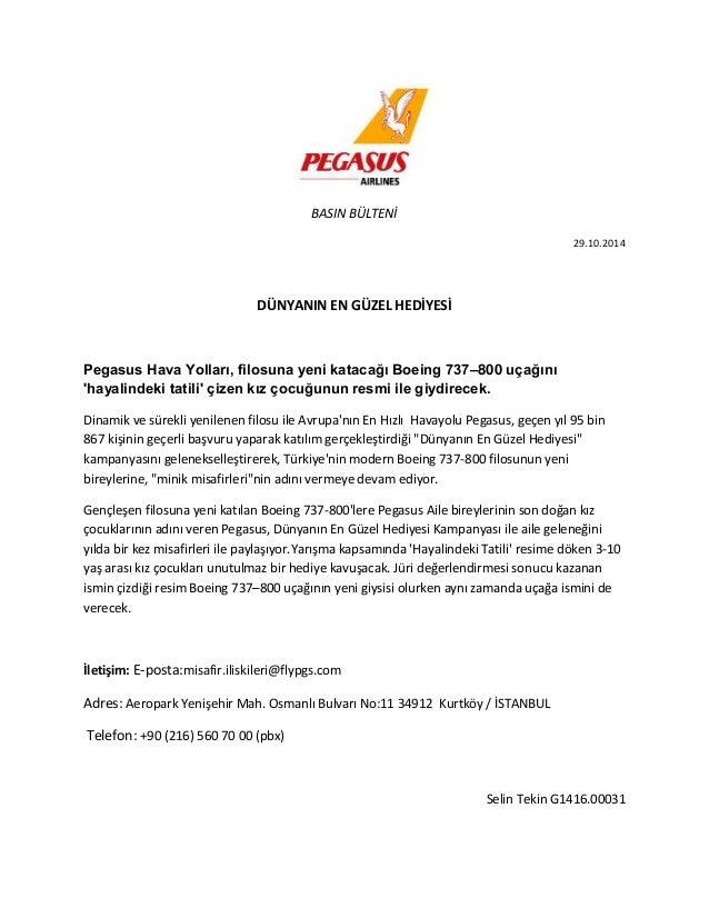 BASIN BÜLTENİ  29.10.2014  DÜNYANIN EN GÜZEL HEDİYESİ  Pegasus Hava Yolları, filosuna yeni katacağı Boeing 737–800 uçağını...