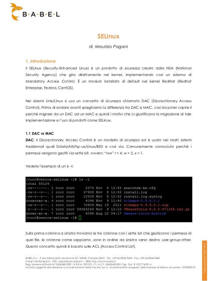 SELinux                                                     di Maurizio Pagani1. IntroduzioneIl SELinux (Security-Enhanced...