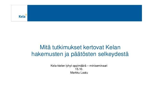 Kela-kielen lyhyt oppimäärä: Hakemukset ja päätökset tutkimuksen valo…
