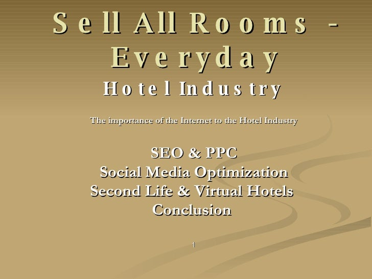 Sell All Rooms - Everyday Hotel Industry The importance of the Internet to the Hotel Industry SEO & PPC Social Media Optim...