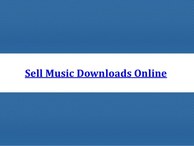 Sell Music Downloads Online