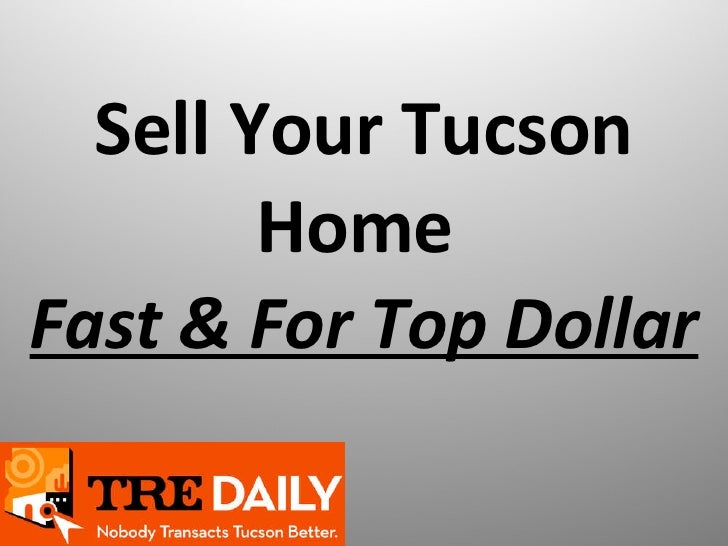 Sell Your Tucson Home  Fast & For Top Dollar