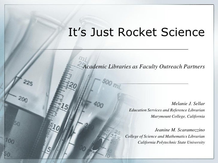 It's Just Rocket Science    Academic Libraries as Faculty Outreach Partners                                               ...