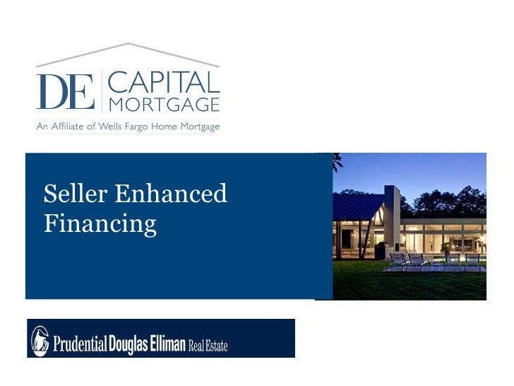 Seller Enhanced  Financing <ul><li>Date </li></ul>