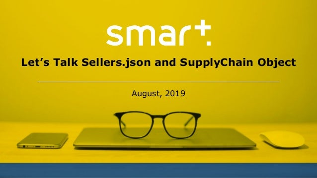 Let's Talk Sellers.json and SupplyChain Object August, 2019