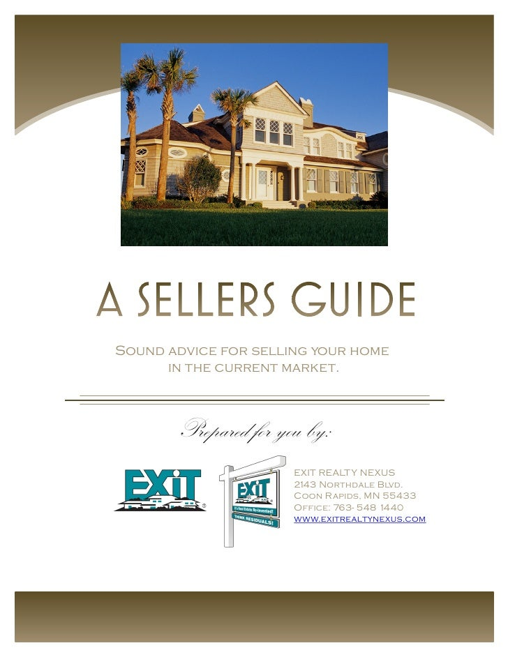 Sound advice for selling your home       in the current market.           Prepared for you by:                       EXIT ...
