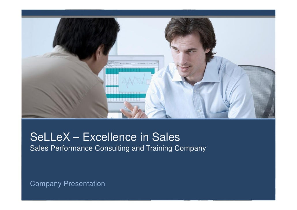 SeLLeX – Excellence in Sales Sales Performance Consulting and Training Company    Company Presentation