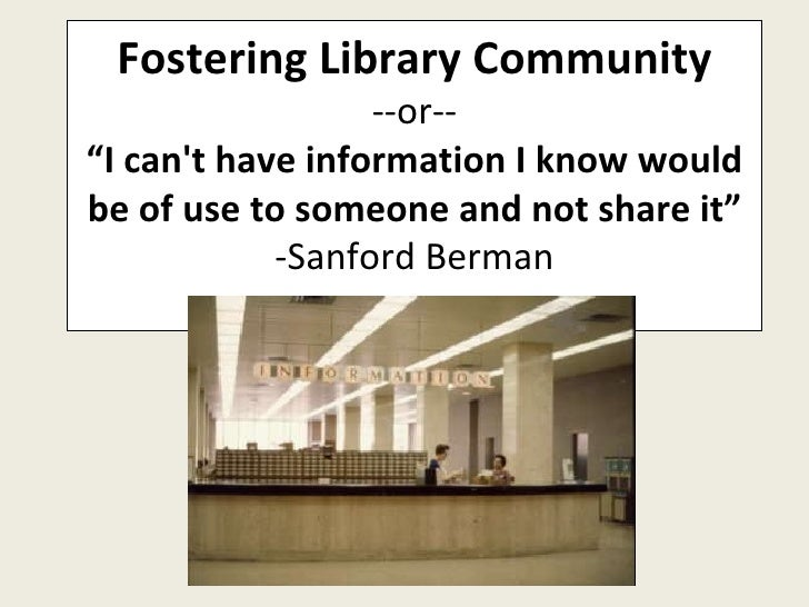 """Fostering Library Community --or-- """" I can't have information I know would be of use to someone and not share it"""" -Sanford..."""