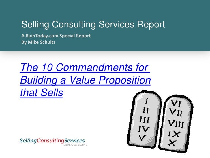 Selling Consulting Services Report<br />A RainToday.com Special Report<br />By Mike Schultz<br />The 10 Commandments for <...