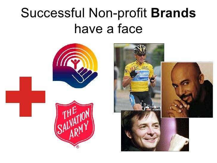 Successful Non-profit  Brands  have a face