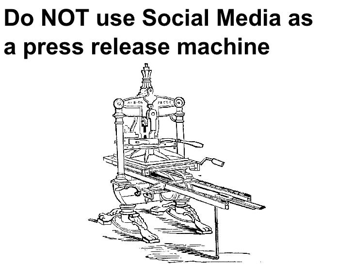 Do NOT use Social Media as a press release machine